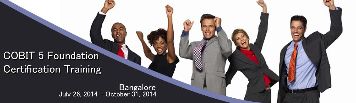 COBIT 5 Foundation Certification Training in Bangalore on Jul-Dec, 2014