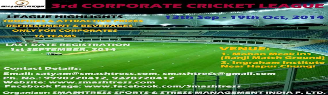 Book Online Tickets for 3rd CORPORATE CRICKET LEAGUE, Ghaziabad. Dear Patrons,