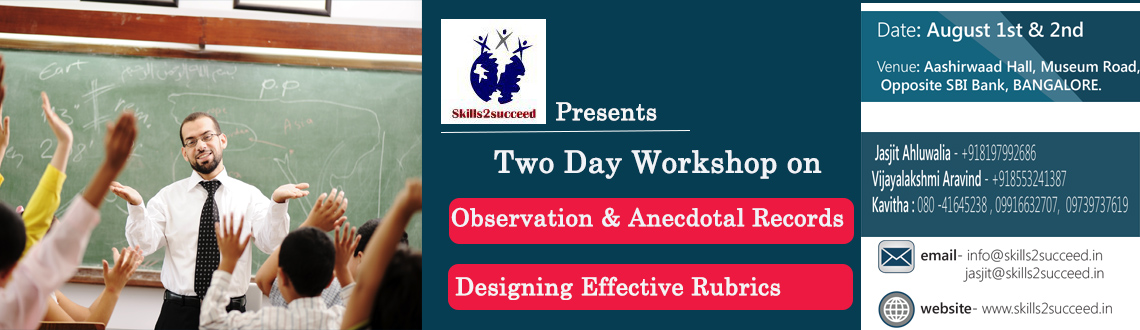 Book Online Tickets for WORKSHOP ON ANECDOTAL RECORDS AND RUBRIC, Bengaluru. In our endeavours to add value to your school, we are proud to announce two day workshop on :
