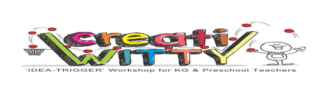 Creatiwitty- An exclusive workshop for KG and Preschool Teachers