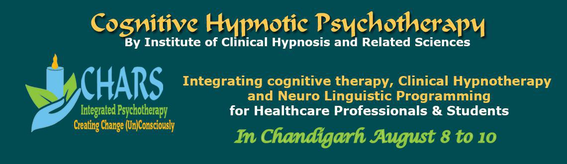 Book Online Tickets for Foundation Course in Cognitive Hypnotic , Chandigarh. Cognitive Hypnotic Psychotherapy is a brief therapy that advocates the need for customizing treatments for each individual and follows a Person-centric solution focused approach. The therapy systematically works with the conscious and unconscious pro