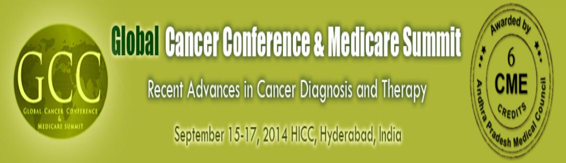 Book Online Tickets for Global Cancer Conference  Medicare Summi, Hyderabad. The Global Cancer Conference & Medicare Summit-2014 aims to bring in awareness on Cancer Diagnosis and Therapy that would benefit the mankind as a whole. The word \\\