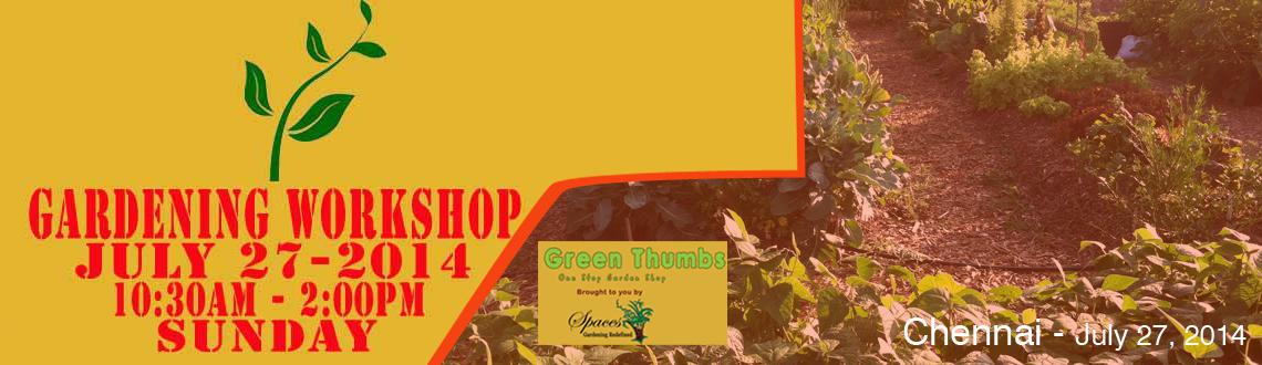Book Online Tickets for Gardening Workshop, Chennai. All garden enthusiasts, hop on board for a lovely half day workshop on basics of gardening by a renowned horticulturist on the coming Sunday the 27th July, 2014 at SPACES's premises at #7/15, 8th Street ,Dr.R.K.Street, Mylapore, Chennai.