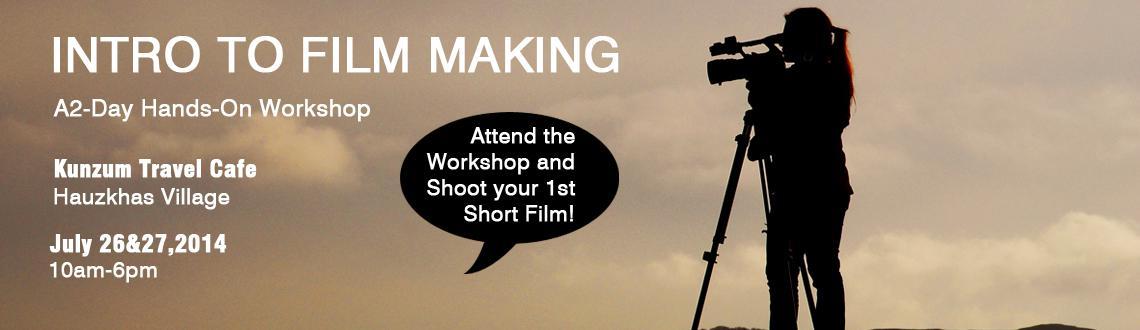Intro To Filmmaking: Hands-On Workshop by Prashant Sehgal