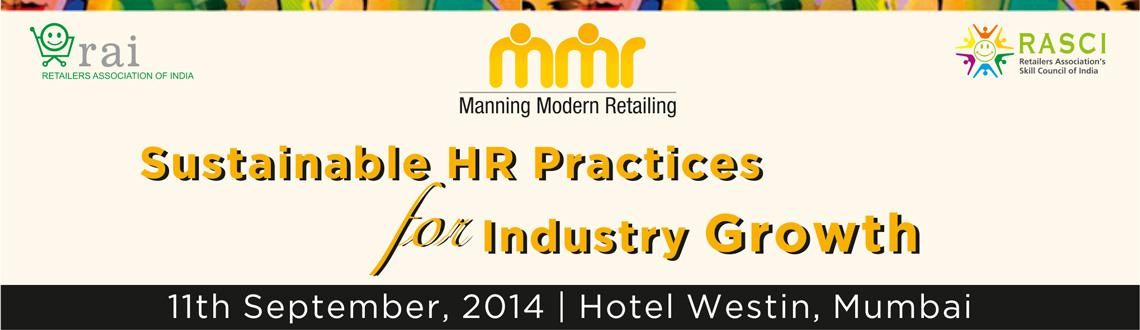 Book Online Tickets for Manning Modern Retailing (MMR) 2014, Mumbai. Event Name: Manning Modern Retailing (MMR) 2014
