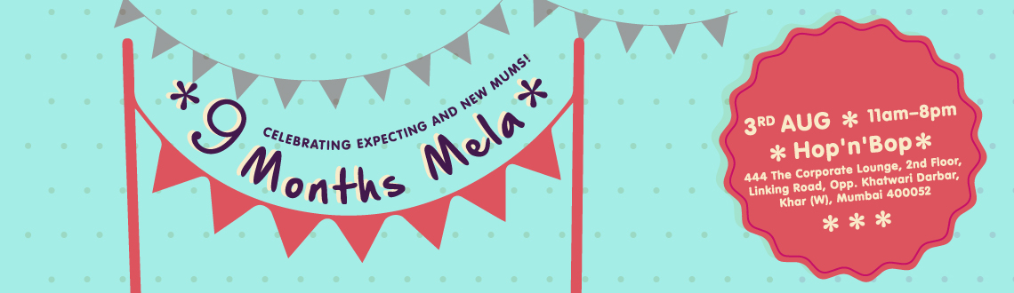 9 Month Mela for Expecting Mums  New Mums