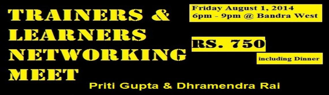 Book Online Tickets for PRITI GUPTA  DHARMENDRA RAI Trainers and, Mumbai. Probably The WORLD \\' S FIRST & ONLY Networking Meet  ONLY For Trainers & Learners !