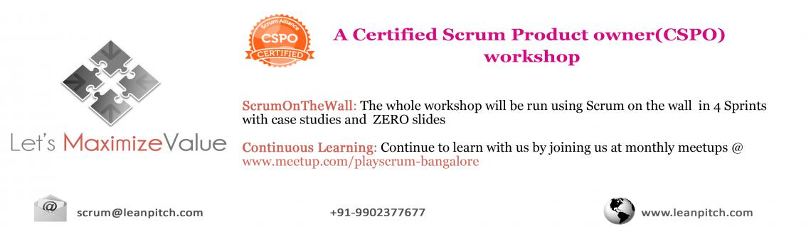 Lets MaximizeValue - Bangalore : CSPO Workshop + Certification by Leanpitch : April 27-28