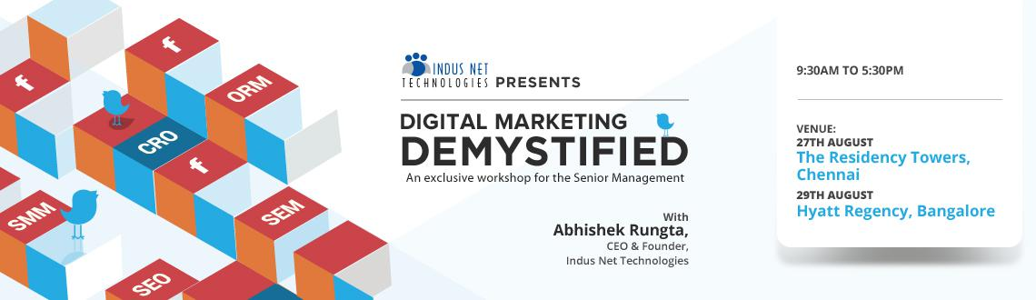 Book Online Tickets for Digital Marketing Demystified - Bangalor, Bengaluru. Digital Marketing Demystified