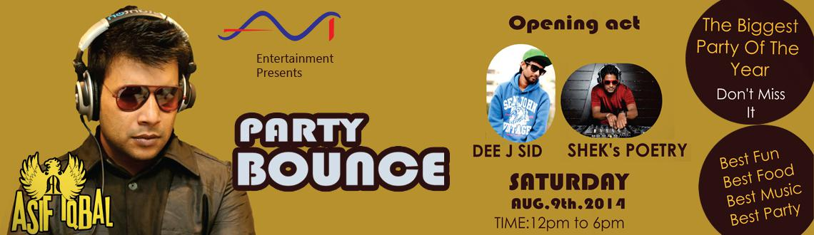 Book Online Tickets for Party Bounce with Asif Iqbal, Hyderabad. AVI Entertainment presents PARTY BOUNCE with ASIF IQBAL Supported by - Shek\\'s Poetry & Dee J Sid  The biggest party of the year.  UNLIMITED MUSIC II DANCE II FUN MUZIK - EDM, Commercial, Bollywood.