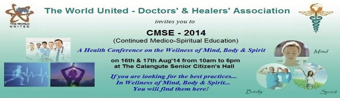Book Online Tickets for Continued Medico-Spiritual Education Con, Calangute. Welcome to The World United - Doctors\\' & Healers\\' Association (TWUDHA)\\'s CMSE - 2104 Conference on the Wellness of Mind, Body & Spirit