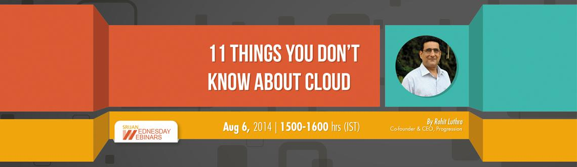11 Things You Dont Know About Cloud