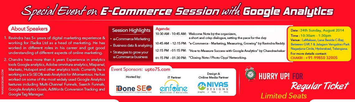Book Online Tickets for E-Commerce  and Google Analytics, Hyderabad. Hi, This time We are hosting Special Event on E-Commerce Session with Google Analytics. 