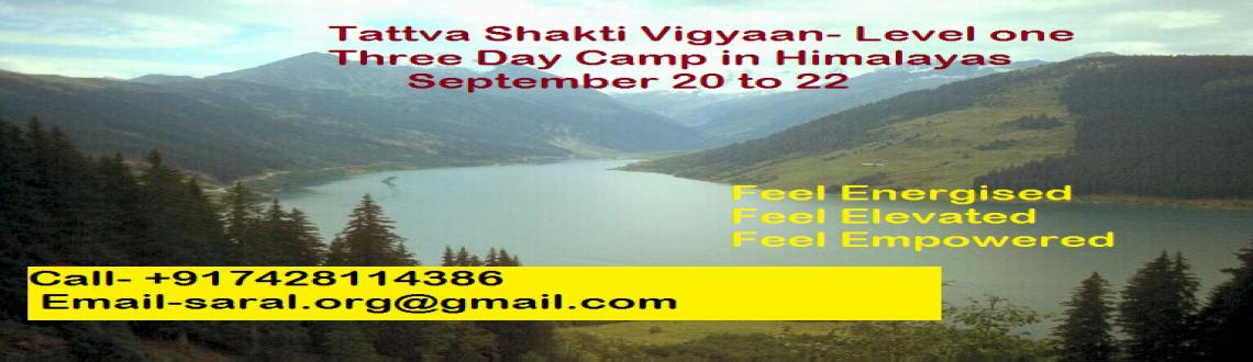 Tattva Shakti Vigyaan Level I- 3 Days camp in Himalayas