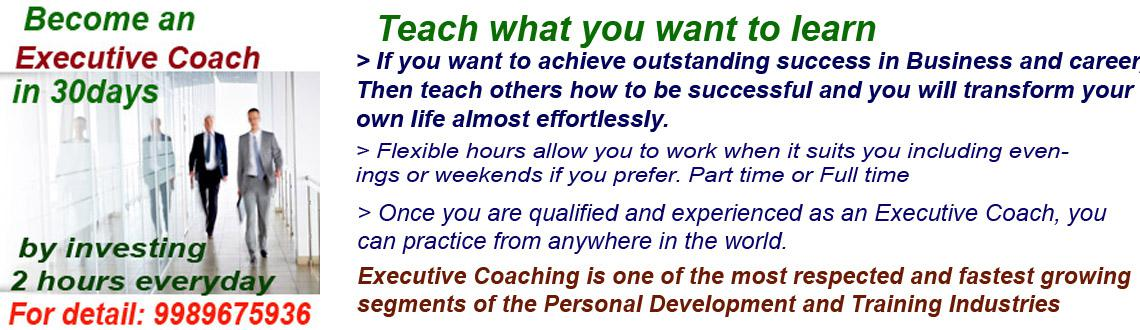 Book Online Tickets for  Become an  Executive Coach in 30 days, Hyderabad. Teach what you want to learn for 2nd source of income
