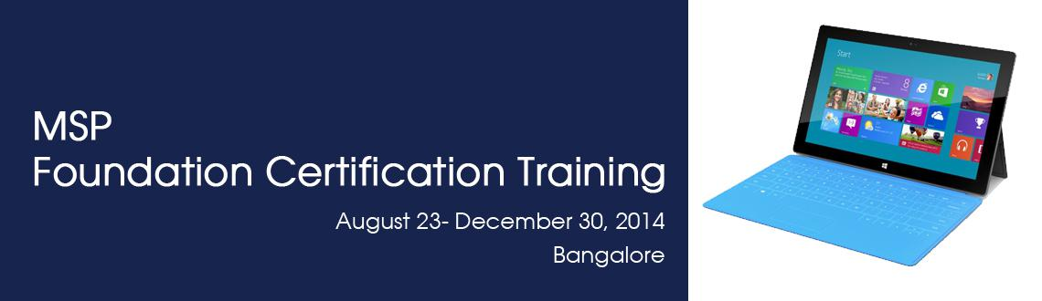MSP Foundation Certification Training in Bangalore on Aug-Dec, 2014