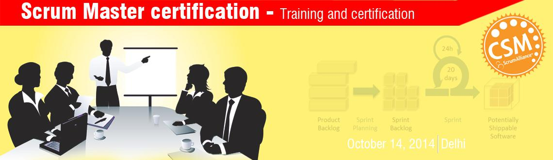 Certified Scrum Master Certification Training in Delhi on Oct -14th