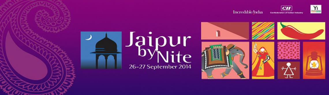 Book Online Tickets for Jaipur by Nite, Jaipur. The 3rd edition of the two day carnival – \\\'Jaipur by Nite\\\', is being organized in the Pink City by CII, on 26th and 27th September, 2014. As the name suggests, the two day event will focus on the city of Jaipur, its heritage, culture and