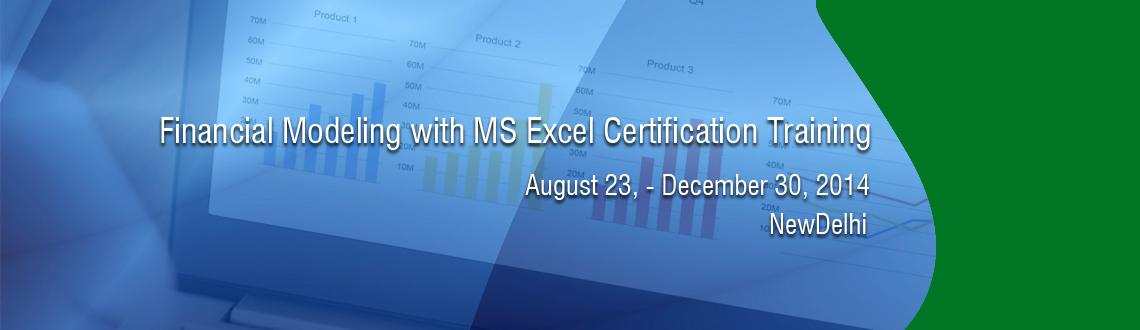 Book Online Tickets for Financial Modeling with MS Excel Certifi, NewDelhi. Financial Modeling with MS® Excel(Microsoft Excel) Certification Training in Bangalore