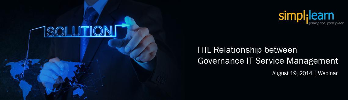 ITIL Service Management Free Webinar Washington, DC Relationship between IT Governance  IT Service Management