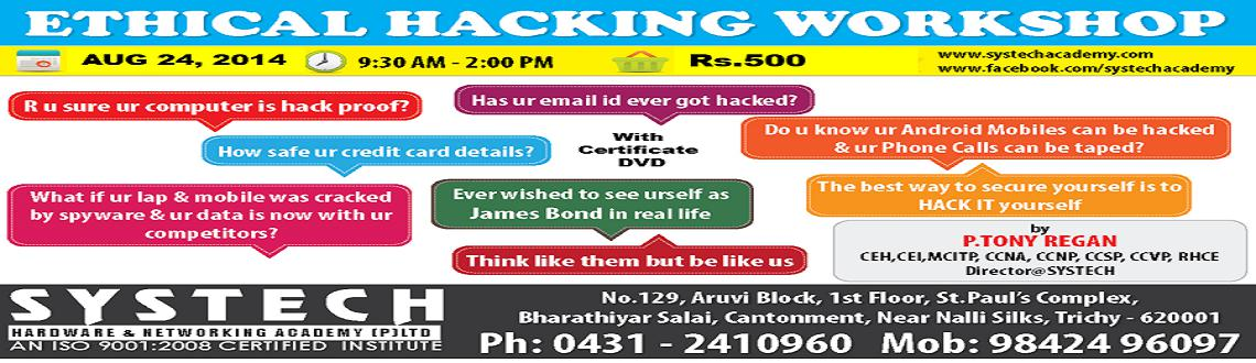 Book Online Tickets for SYSTECHEHACKAUG24, Thiruchira.  R U sure ur computer is hack proof ??? Has ur email ID ever got hacked???How safe is ur credit card details???Do u know ur android mobiles can be hacked & ur Phone Calls can be taped???How to monitor ur kids using FACEBOOK???What if ur L