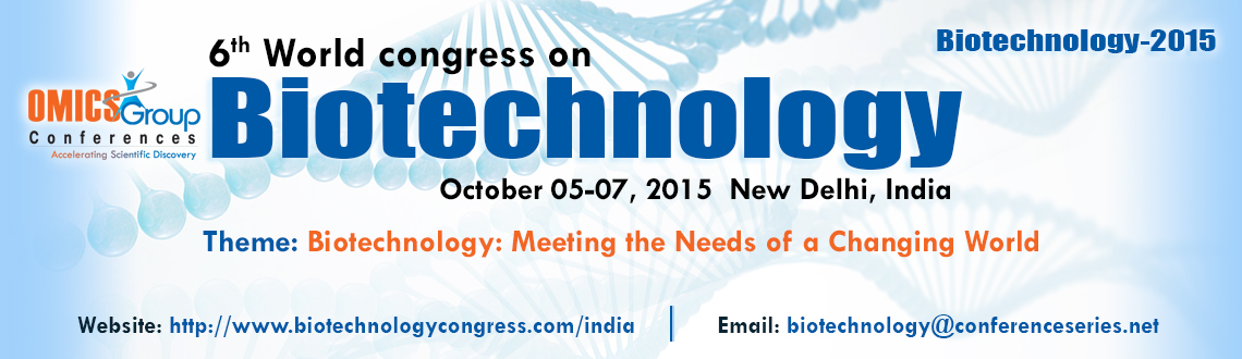 Biotechnology-2015 Conference at Crowne Plaza, New Delhi, India
