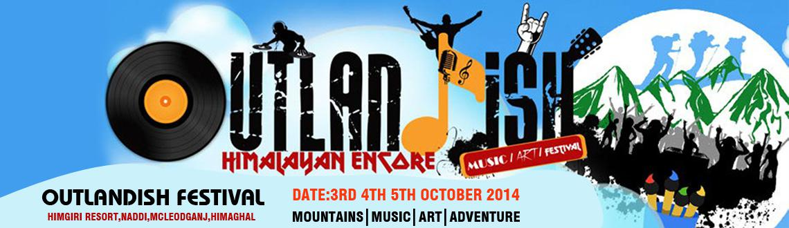 Book Online Tickets for Outlandish Festival , Dharamshal. The Outlandish Music Festival is the perfect place for every music enthusiast. Whether you like Rock, Heavy Metal, Jazz, Sufi, Folk or Electronic music, this festival has something for you! This festival will see Live Bands and DJ's spread