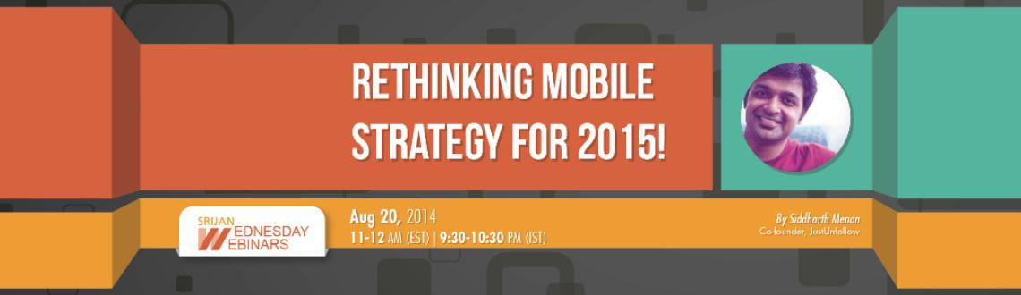 Book Online Tickets for Rethinking Mobile Strategy for 2015, . 