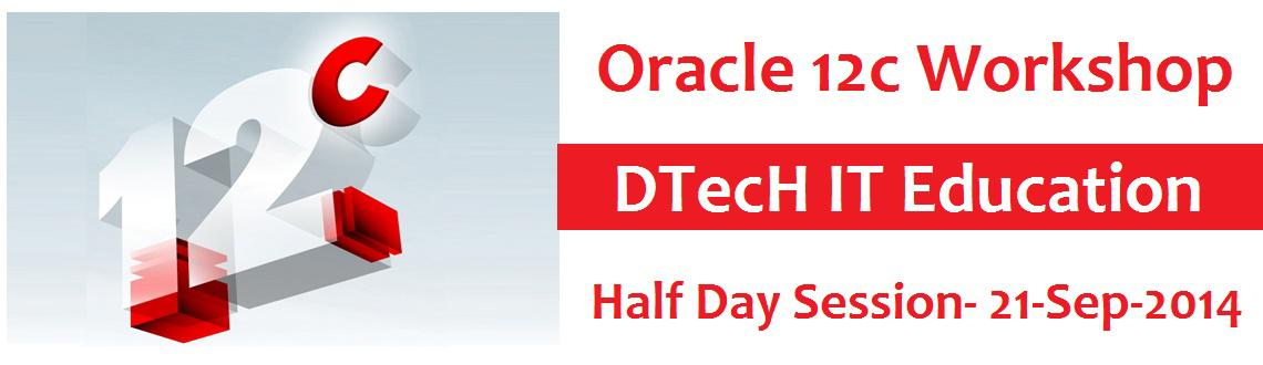 Half day Oracle 12c Workshop by Product Manager, Oracle