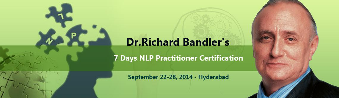 Book Online Tickets for Dr. Richard Bandler 7 Days NLP Practitio, Hyderabad. Neuro Linguistic Programming (NLP)is becoming consciously aware of programs and patterns the way they naturally function in your Whole Brain-Neurology.Some of the useful Patterns lead you to success. Capturing these pieces, de-coding, mod