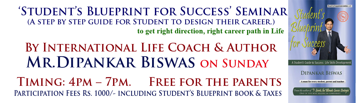 Book Online Tickets for Students Blueprint for Success Seminar, Hyderabad. After dealing with lots of students I realized most of the students are directionless.