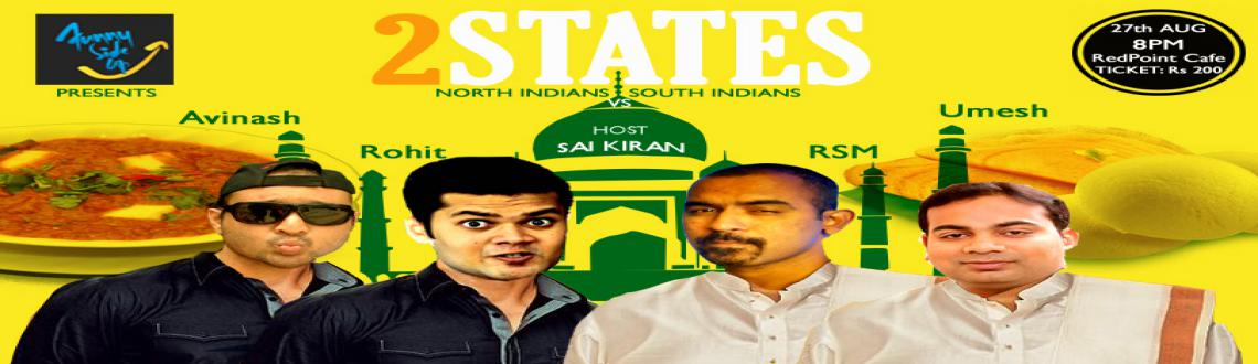 Book Online Tickets for 2 States(NorthIndiansVsSouthIndians) - A, Hyderabad. Funny Side Up is Back with yet another theme based comedy show..!!