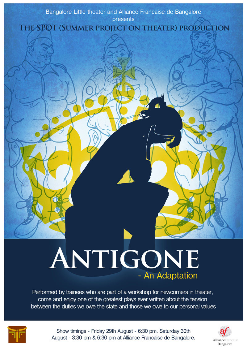 Book Online Tickets for Antigone-An Adaptation, Bengaluru. Bangalore Little Theatre & Alliance Fancaise De, Bangalore Presents