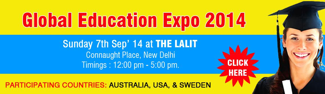 Book Online Tickets for GLOBAL EDUCATION EXPO 2014, NewDelhi. GLOBAL EDUCATION EXPO 2014 Meet University Representatives from AUSTRALIA & USA Date: 7 September 2014 | Day: Sunday | Place: The Lalit Hotel, New Delhi | Time: 12:00 PM to 5:00 PM.