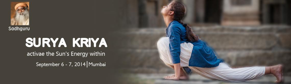 Book Online Tickets for Surya Kriya, Mumbai, Nerul, September 6-, Mumbai.   LearnSurya Kriya - Activate the Sun Within.Surya Kriya is apotent21-step yogic practice of tremendousantiquity, traditionally available only to select groups of yogis. Surya Kriya activates the system and balances a