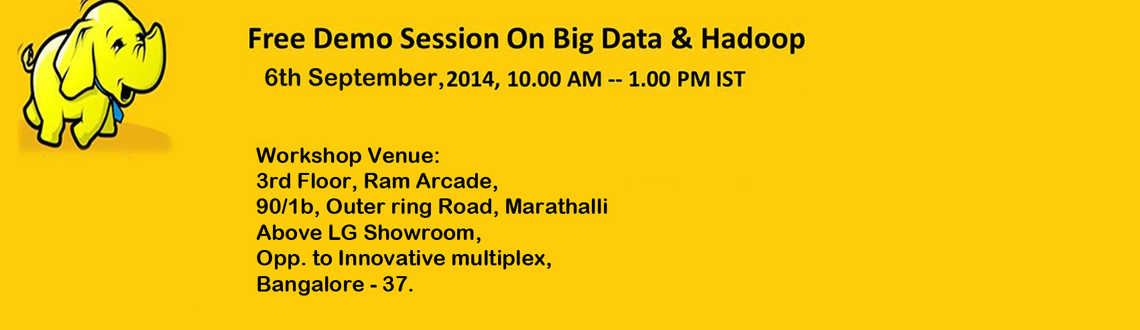 We are providing Free Hadoop Demo Sessions on Big Data  Hadoop. you can register your participation in our website.