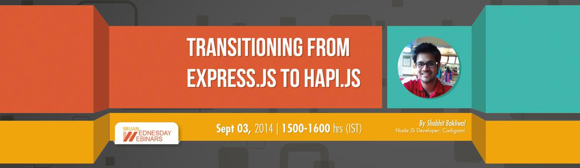 Book Online Tickets for Transitioning from Express.js to Node.js, . 
