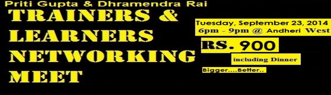 Book Online Tickets for PRITI GUPTA  and DHARMENDRA RAI Trainers, Mumbai. Probably The WORLD \\' S FIRST & ONLY Networking Meet  ONLY For Trainers & Learners !