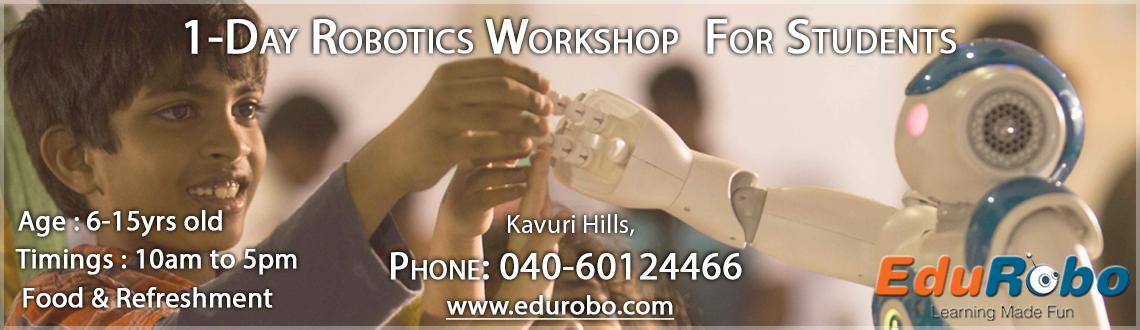 Book Online Tickets for 1-Day Robotics Workshop for Students on , Hyderabad. 