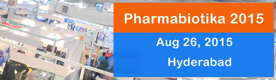 Book Online Tickets for Pharmabiotika 2015, Hyderabad. 