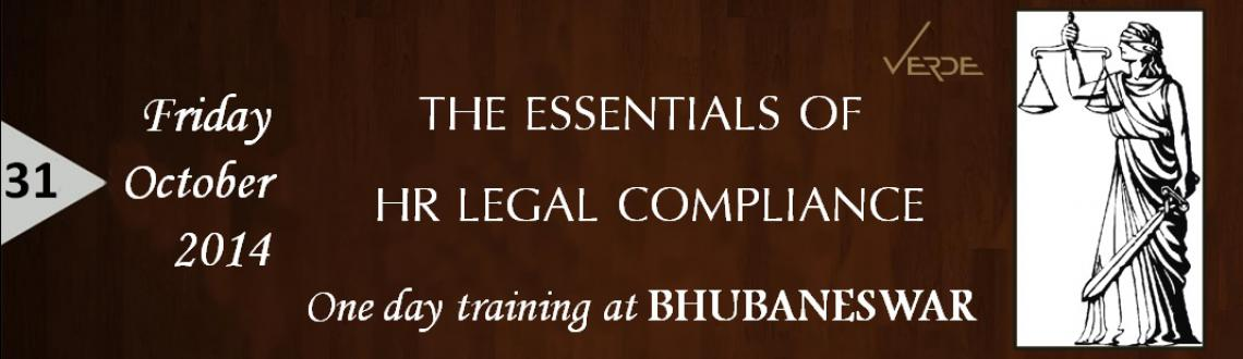 Book Online Tickets for THE ESSENTIALS OF HR LEGAL COMPLIANCE, Bhubaneswa. Don't put your organization at risk — make sure every step you take is legally sound and compliant  HR professionals and managers need to understand the legal framework that underpins the employment relationship.This practic