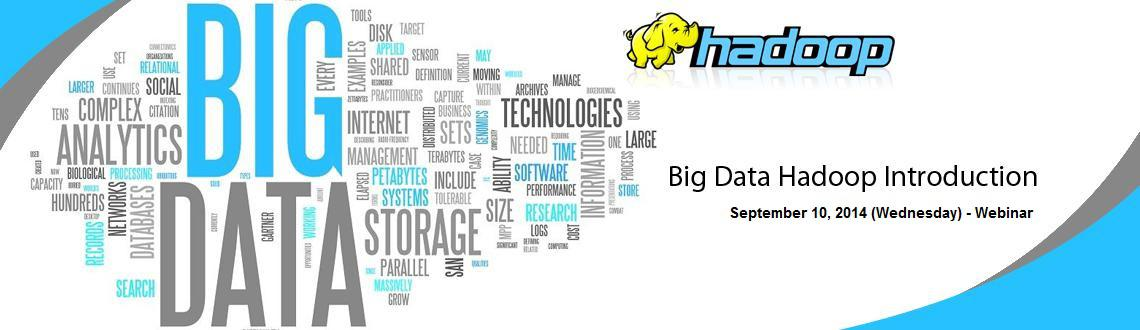Book Online Tickets for Big Data  Hadoop Introduction Online Fre, . You know Big Data is the way to go but don\\'t know how, where, when?  Maybe we can help you answer some of your questions with our free introductory session with an instructor who has been there and done that.