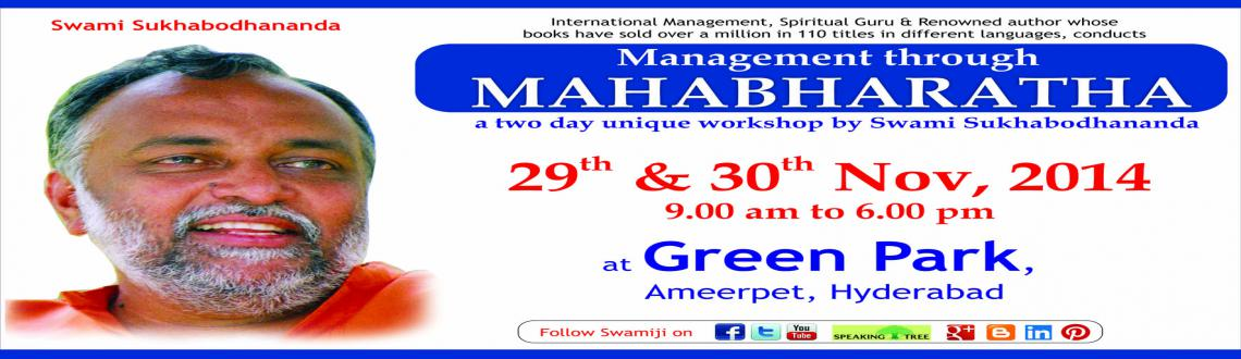 Management thru Mahabharatha - Workshop by Swami Sukhabodhananda @ Hyderabad