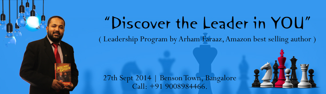 Book Online Tickets for Discover the Leader in YOU, Bengaluru. Overview: