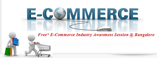 E-commerce Industry Awareness Session, India, Bangalore - 28Sep14