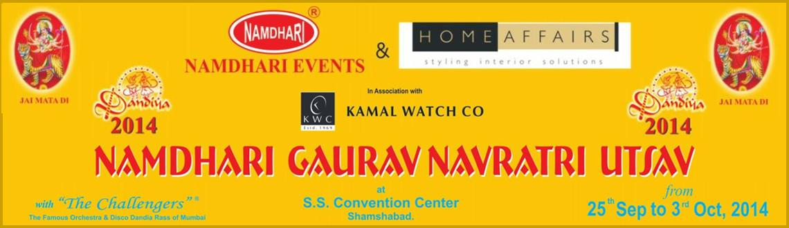 Book Online Tickets for Namdhari Gaurav Navratri Utsav 2014, Hyderabad. Namdhari Gaurav Navratri Utsav 2014