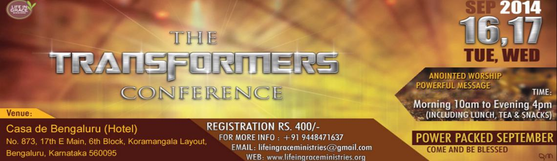 Book Online Tickets for Transformers Conference, Bengaluru. Life in Grace Ministries as a church continues to experience tremendous transformation in each individual's life. The reason behind this being we have received the revelation of God's Only Son-Jesus and His Finished Work. The New Covenant