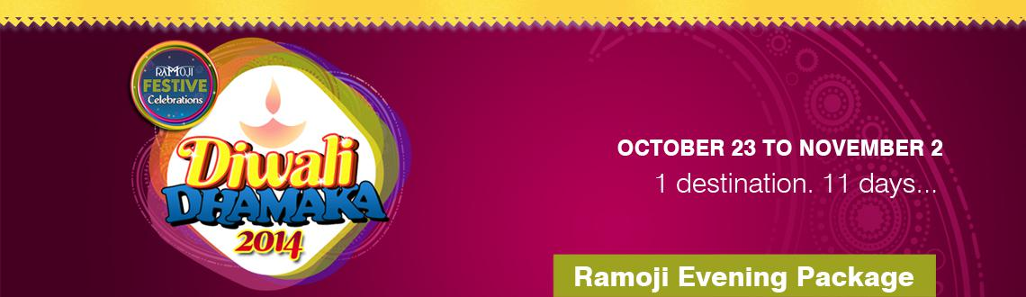 Book Online Tickets for Ramoji Evening Package - Diwali Hangama , Hyderabad. Ramoji Evening Package (Day Package) - Diwali Hangama at RFC