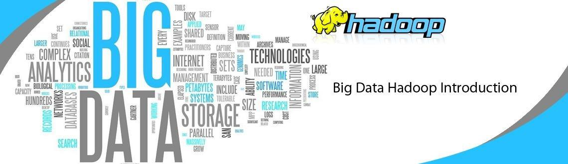Book Online Tickets for Big Data  Hadoop Introduction Online, . You know Big Data is the way to go but don\\'t know how, where, when?  Maybe we can help you answer some of your questions with our free introductory session with an instructor who has been there and done that.