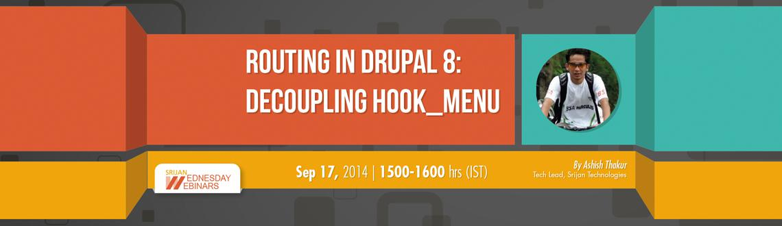 Book Online Tickets for Routing in Drupal 8: Decoupling hook_men, . 